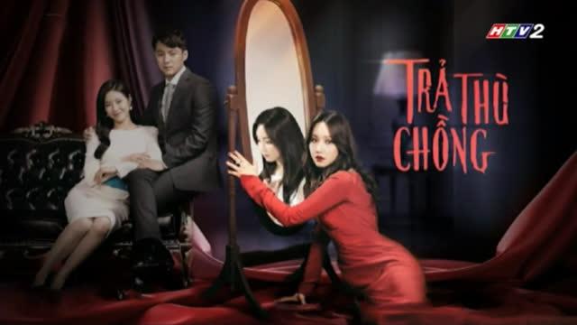 Trả Thù Chồng Trọn Bộ Tập Cuối (Phim Hàn Quốc HTV2 Lồng Tiếng)