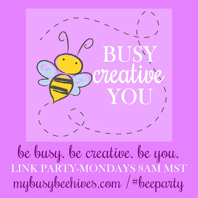 My Busy Beehive's #beeparty link up. Be busy. Be creative. Be you.