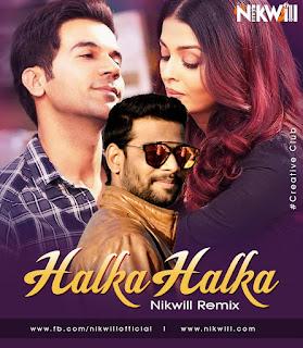 Halka Halka (Remix) - NIKwill