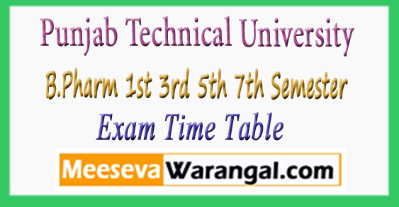 Punjab Technical University B.Pharm 1st 3rd 5th 7th Semester Exam Time Table 2017-18