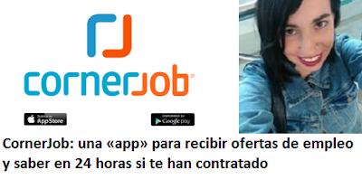 CornerJob: una «app» para recibir ofertas de empleo y saber en 24 horas si te han contratado