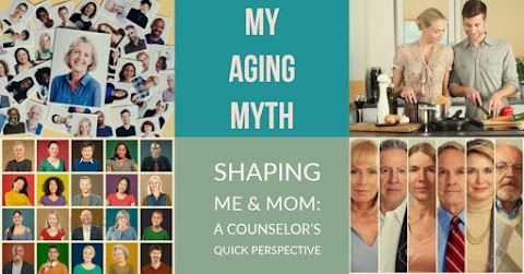 My Myth in Aging:  How are We Being Shaped - Physically & Mentally?  (A Revisit from 2008 Blog)