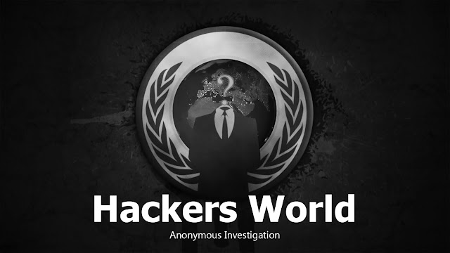Hackers World: Anonymous Investigation