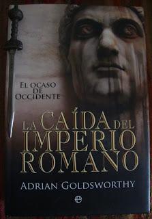 Portada del libro La caída del Imperio Romano, de Adrian Goldsworthy