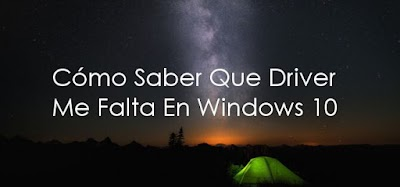 Como Saber Que Driver Me Falta En [Windows 10]