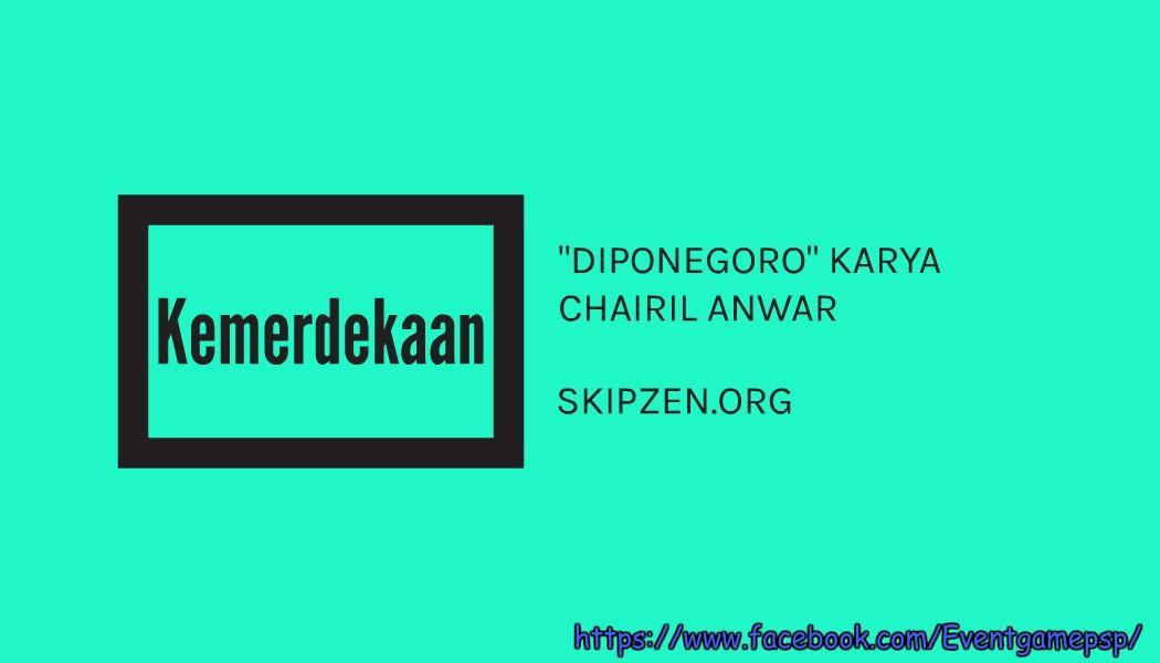 Puisi Kemerdekaan Diponegoro Karya Chairil Anwar