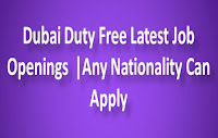 Dubai Duty Free Latest Job Openings  |Any Nationality Can Apply