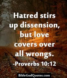 Love covers all wrongs.