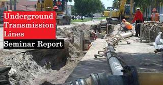 Underground Transmission Lines Seminar Report