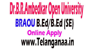BRAOU-Dr.B.R.Ambedkar Open University B.Ed/B.Ed (SE) Entrance Test Online Apply