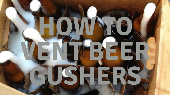 venting home brew beer gushers