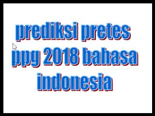 prediksi soal pretes PPG bahasa indonesia 2018