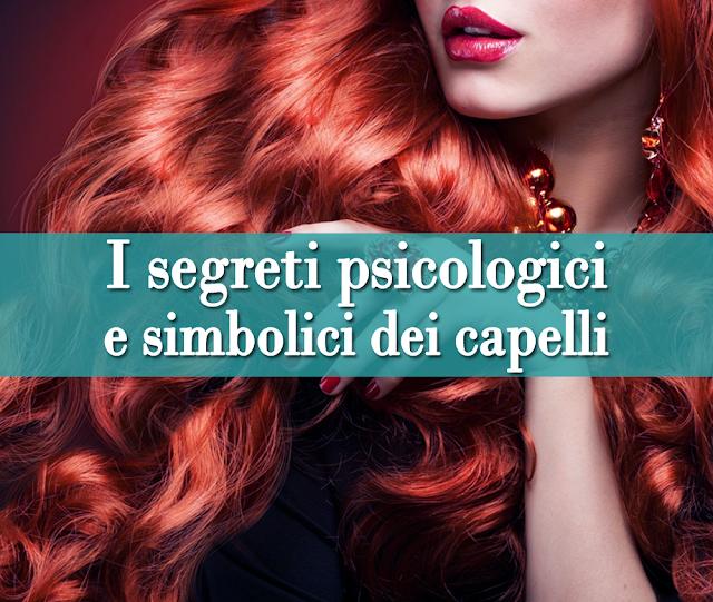 I segreti psicologici e simbolici dei capelli