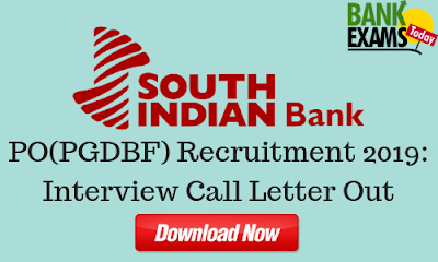 South Indian Bank PGDBF PO Recruitment 2018: Interview Call Letter Out