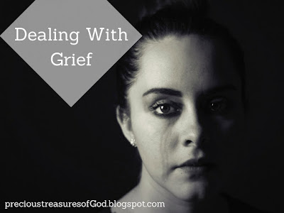 http://precioustreasuresofgod.blogspot.com/2017/06/dealing-with-grief.html