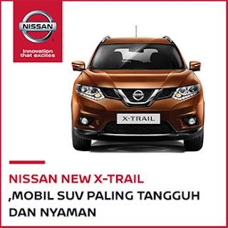 ALL NEW X-TRAIL | Nissan X-Ttrail Mobil SUV Terbaik di Indonesia