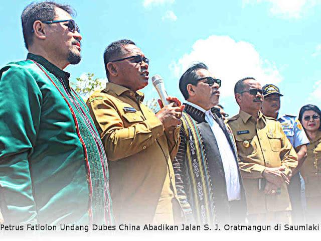 Petrus Fatlolon Undang Dubes China Abadikan Jalan S. J. Oratmangun di Saumlaki