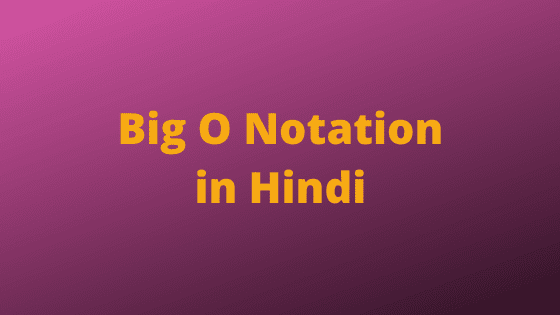 Big O Notation in Algorithms in Hindi