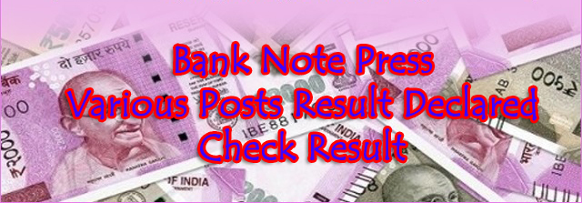 Bank Note Press Various Posts Result Declared Check Result