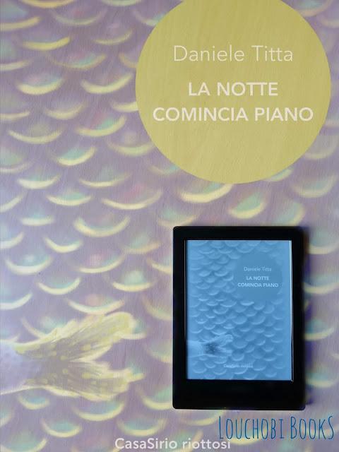 La notte comincia piano - Daniele Titta [recensione]