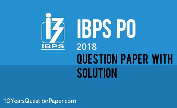 IBPS PO Question Paper 2018: Download PDF