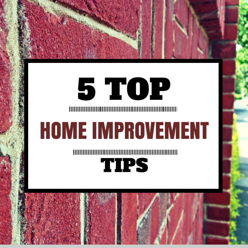 5 Top Home Improvement Tips
