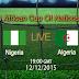 مباراة نيجيريا والجزائر -انتهت المباراة بفوز نيجيريا بنتيجة 3-1