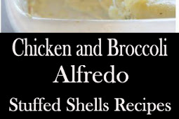 Chicken and Broccoli Alfredo Stuffed Shells Recipes