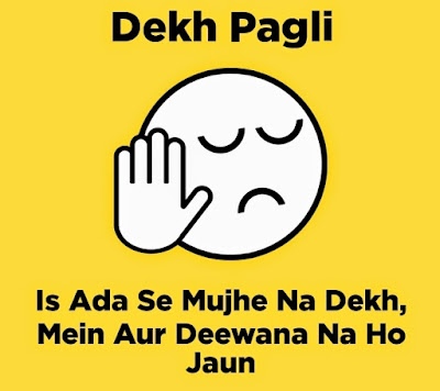 Dekh Pagli Status In HIndi