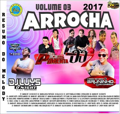 CD ARROCHA VOL 03 - DJ LUYS DNIGHT & BRUNINHO DO COMÉRCIO 2017
