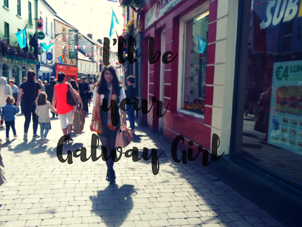 I'll be your Galway Girl