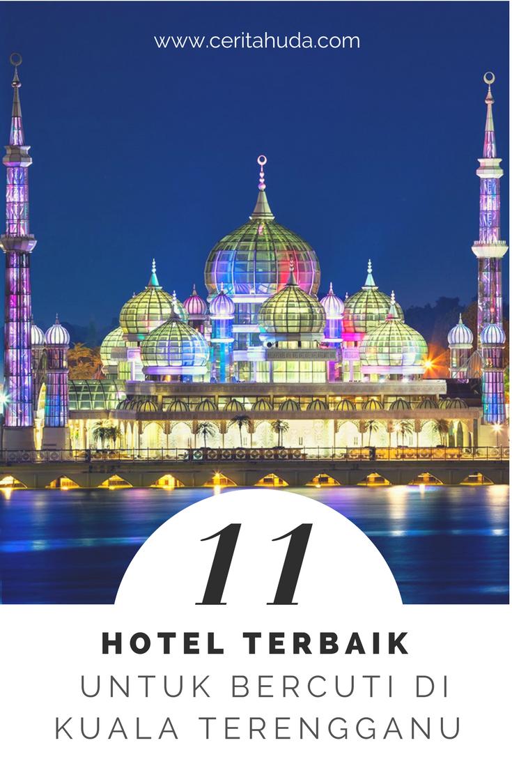 11 Pilihan Hotel Terbaik untuk bercuti di Kuala Terengganu
