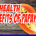 10 Health Benefits of Papaya!