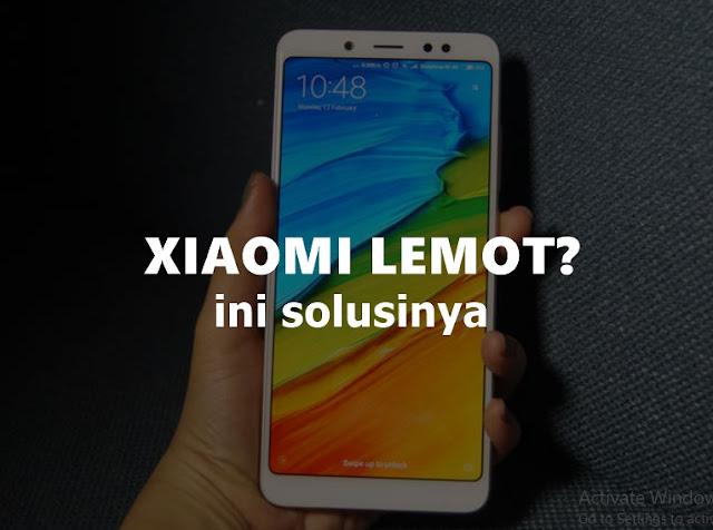 Cara Mengatasi HP Xiaomi Lemot dan Hang