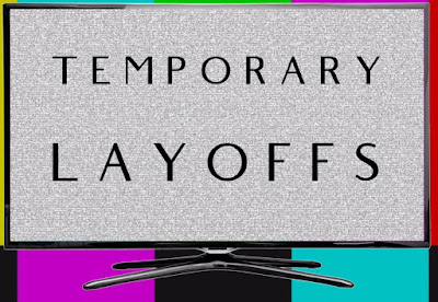 Temporary Layoffs - The World of TV
