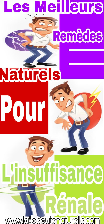 Les meilleurs remèdes naturels pour l'insuffisance rénale