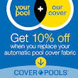 Reminder: 10% Off Pool Cover Replacement Fabric