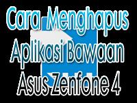 Cara menghapus aplikasi bawaan asus zenfone 4