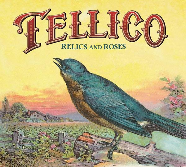 "Tellico - ""Relics and Roses"""