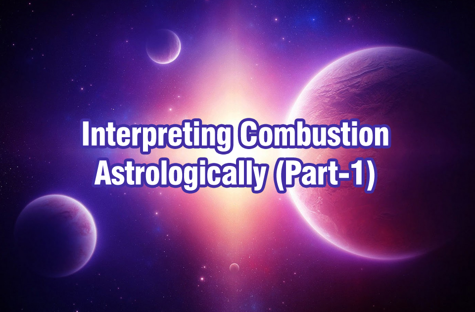 Interpreting Combustion Astrologically (Part 1)