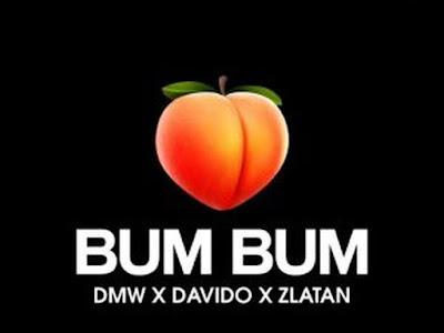 [Music] Davido Ft. Zlatan – Bum Bum