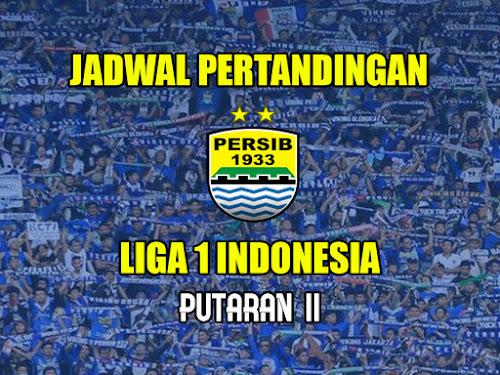 Jadwal Persib Liga 1 Indonesia 2018 Putaran 2