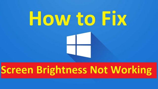 What To When Windows 10 Brightness Not Automatically Changing or Working