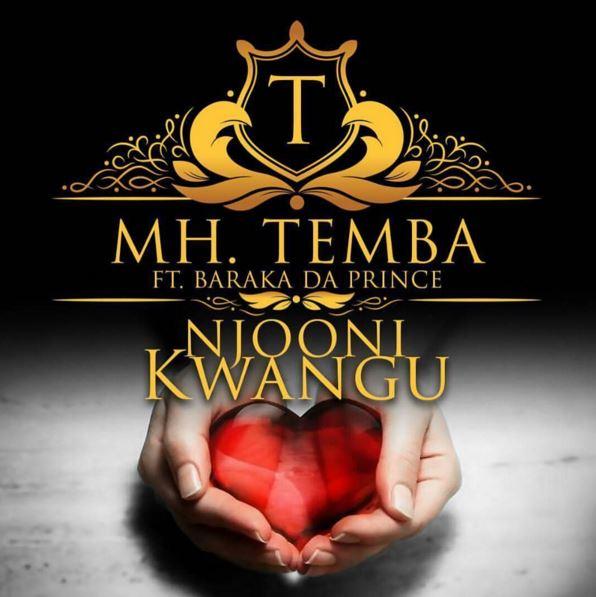 Mh Temba ft Baraka The Prince- Njooni Kwangu