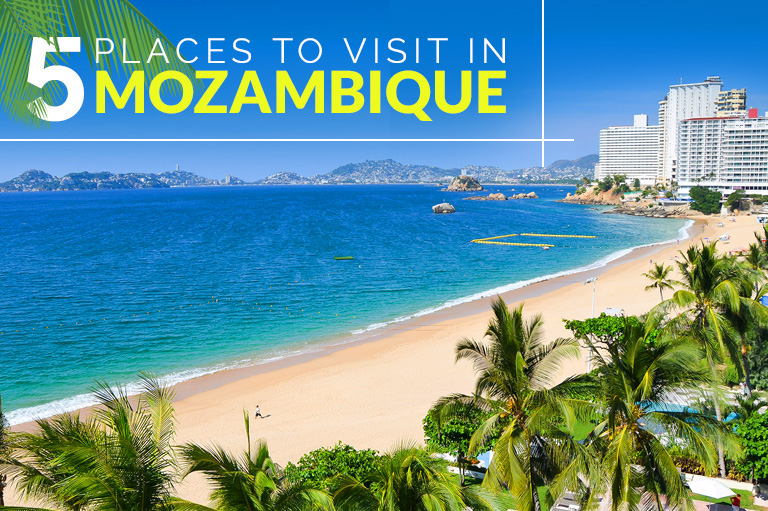 top 5 places to visit in mozambique casamozambique your property