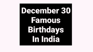 December 30 famous birthdays in India Indian celebrity Bollywood