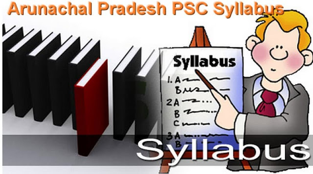 Arunachal Pradesh PSC Syllabus