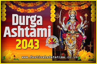 2043 Durga Ashtami Pooja Date and Time, 2043 Durga Ashtami Calendar