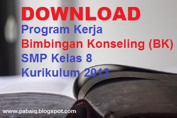 Download Program Kerja Bimbingan Konseling Bk Smp Kelas 8 Kurikulum 2013 Pabaiq Blospot Com
