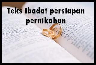 rekan yang terkasih dalam nama Tuhan Yesus Kristus contoh teks Ibadat sebelum misa pernikahan di gereja ( ibadat midodareni )